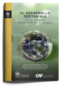 El Desarrollo Sostenible en el Sistema Bancario de Ecuador - Sustainable Development in the Ecuadorian Banking System