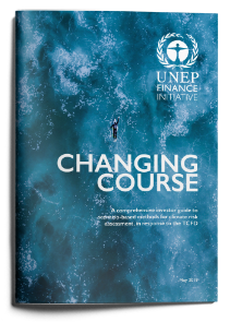 Changing Course: A comprehensive investor guide to scenario-based methods for climate risk assessment, in response to the TCFD