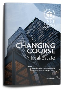 Changing Course: Real Estate - TCFD pilot project report and investor guide to scenario-based climate risk assessment in Real Estate Portfolios