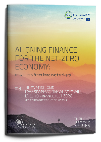 Aligning Finance for the Net-Zero Economy: Thought Leadership Papers 3 & 4
